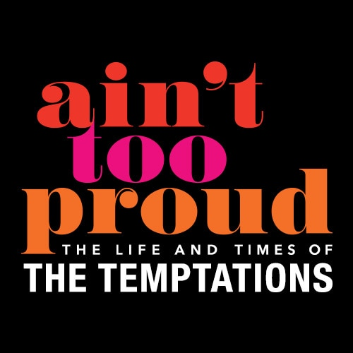 Aint Too Proud Temptations Musical Broadway Show Tickets