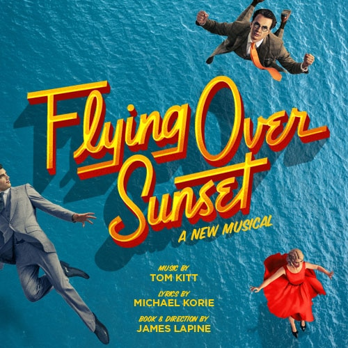 Flying Over Sunset Broadway Musical Show Group Discount  Tickets