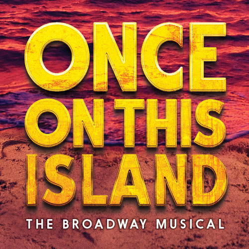 Once on This Island Musical Broadway Show Tickets Group Sales