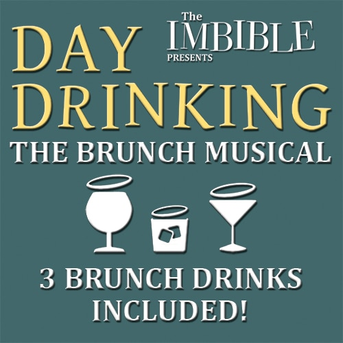 Imbible Day Drinking Musical Off Broadway Show Tickets Group Sales
